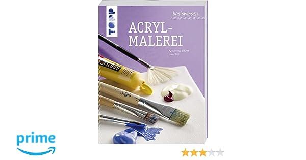 Brigitte Weihnachtsgeschenke.Basiswissen Acrylmalerei Schritt Für Schritt Zum Bild Taschenbuch