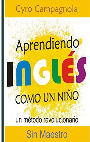 Aprendiendo Inglés como un niño eBook: Cyro Campagnola: Amazon.es: Tienda Kindle