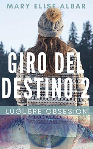 Giro del Destino 2: Lúgubre Obsesión