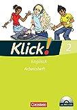 Klick! Englisch: Band 2: 6. Schuljahr - Arbeitsheft mit Hör-CD