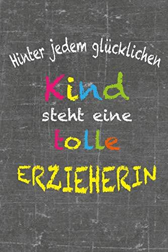 Hinter jedem glücklichen Kind steht eine tolle Erzieherin: Abschiedsgeschenk Kindergarten Erzieherin Spruch Danke Geschenk Kindergärtnerin Notizen und colorieren