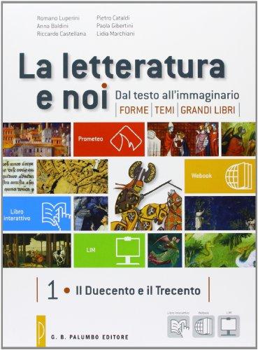 La letteratura e noi-Webook. Vol. 1-2: Il Duecento e il Trecento-Il Quattrocento e il Cinquecento. Per la 3ª classe delle Scuole superiori