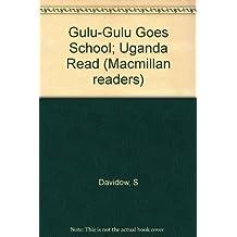 Gulu-Gulu Goes School; Uganda Read