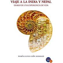 Viaje a La India y Nepal: Diario de una experiencia de vida (Torredepapel.libros)