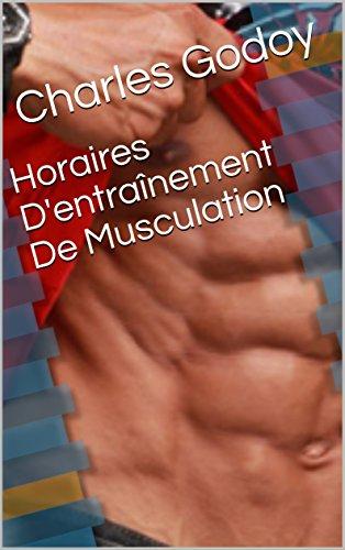 Horaires D'entraînement De Musculation par Charles  Godoy