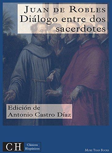 Diálogo entre dos sacerdotes (Clásicos Hispánicos nº 34) por Juan de Robles