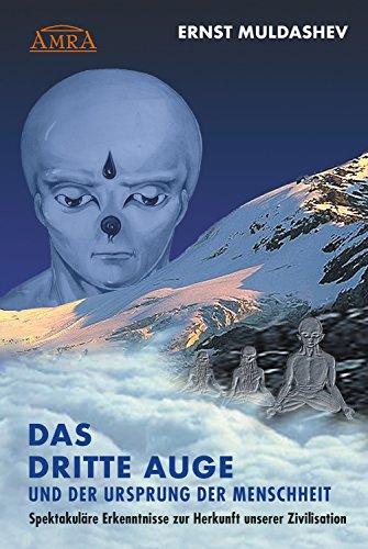 das-dritte-auge-und-der-ursprung-der-menschheit-spektakulre-erkenntnisse-zur-herkunft-unserer-zivilisation