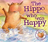 The Hippo Who Was Happy (When I Was...)
