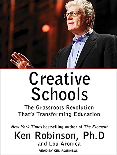 Creative Schools: The Grassroots Revolution That's Transforming Education