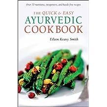 Quick and Easy Ayurvedic Cookbook