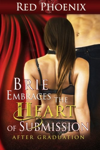 Brie Embraces the Heart of Submission: After Graduation: Volume 2