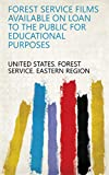 Forest Service films available on loan to the public for educational purposes (English Edition)