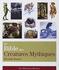"""Afficher """"La bible des créatures mythiques"""""""