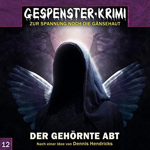 Gespenster-Krimi (12) Der gehörnte Abt - Contendo Media / Audionarchie 2017