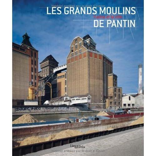 Les Grands Moulins de Pantin : L'usine et la ville