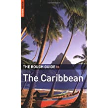 The Rough Guide to the Caribbean: More Than 50 Islands, Including the Bahamas (Rough Guide Travel Guides)