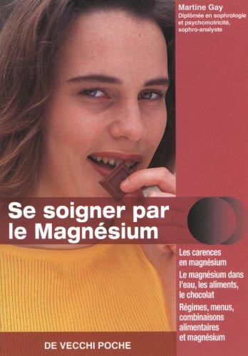 Se soigner par le magnésium par Martine Gay