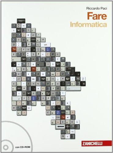 Fare. Informatica. Per la Scuola media. Con CD-ROM. Con espansione online