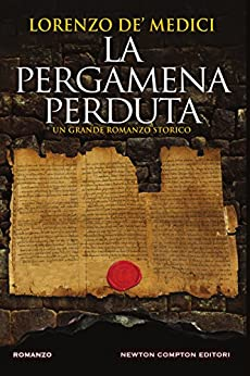 La pergamena perduta di [de' Medici, Lorenzo]