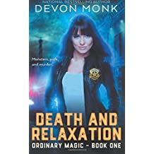 Death and Relaxation: Volume 1 (Ordinary Magic) by Devon Monk (2016-06-18)