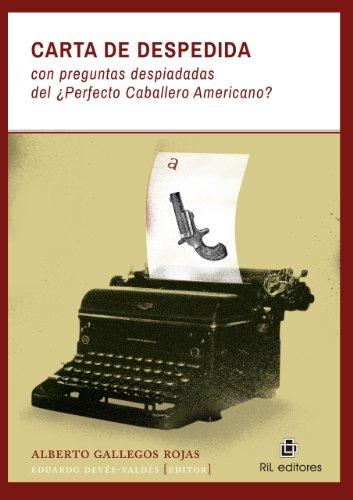 Carta de despedida con preguntas despiadadas del ¿Perfecto Caballero Americano? por Alberto Gallegos Rojas