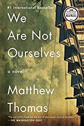 We Are Not Ourselves: A Novel by Matthew Thomas (2015-06-02)