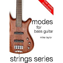 Modes for Bass Guitar (Strings Series Bass Guitar) (English Edition)