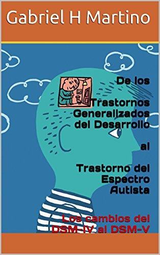 de-los-trastornos-generalizados-del-desarrollo-al-trastorno-del-espectro-autista-los-cambios-del-dsm