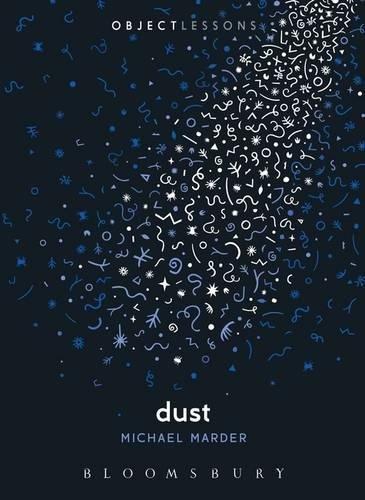 Dust (Object Lessons) par Michael Marder