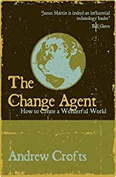 The Change Agent: How to Create a Wonderful World