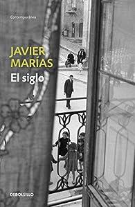 El siglo par Javier Marías