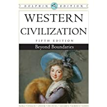 Western Civilization: Beyond Boundaries, Dolphin Edition by Thomas F. X. Noble (2008-10-07)