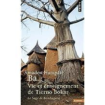 Vie et enseignement de Tierno Bokar. Le Sage de Ba