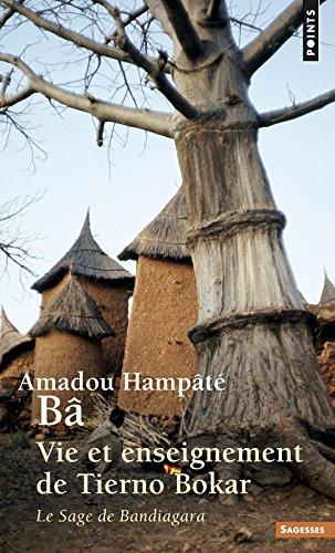 Vie et enseignement de Tierno Bokar. Le Sage de Ba par Amadou Hampate ba