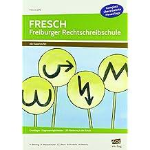 FRESCH - Freiburger Rechtschreibschule: Grundlagen, Diagnosemöglichkeiten, LRS-Förderung in der Schule (Alle Klassenstufen) (Fit trotz LRS - Grundschule)