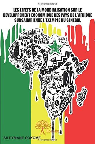 Les effets de la mondialisation sur le développement économique des pays de l'Afrique subsaharienne par Sileymane Sokome