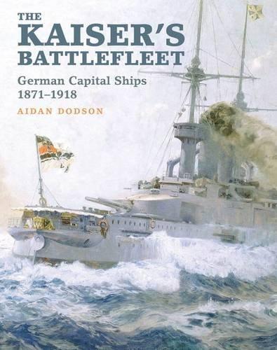 Price comparison product image The Kaiser's Battlefleet: German Capital Ships 1871-1918
