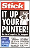 Stick It Up Your Punter!: The Uncut Story Of The Sun Newspaper (Pocket books)
