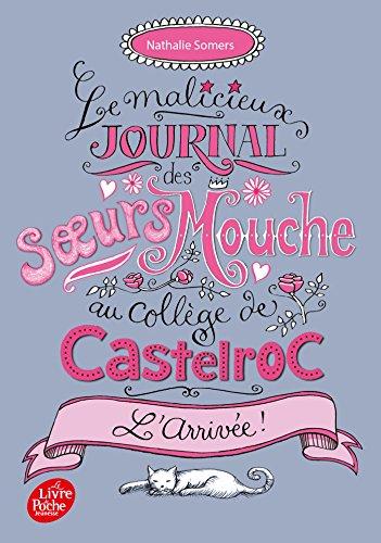 Le malicieux journal des soeurs Mouche au collège de Castelroc - Tome 1: L'arrivée !