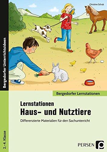 Lernstationen Haus- und Nutztiere: Differenzierte Materialien für den Sachunterricht (2. bis 4. Klasse) (Bergedorfer Lernstationen - GS)