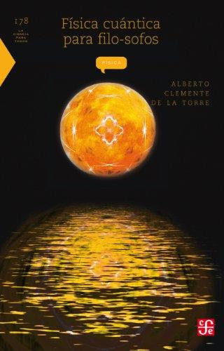 Física cuántica para filo-sofos: 0 (Seccion de Obras de Ciencia y Tecnologia) por Alberto Clemente de la Torre