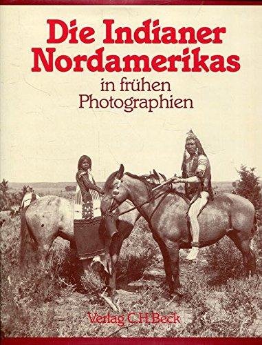 Die nordamerikanischen Indianer in frühen Photographien