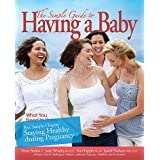 """The Simple Guide to Having a Baby free chapter """"Staying Healthy during Pregnancy"""": What You Need to Know (N/A) (English Edition)"""