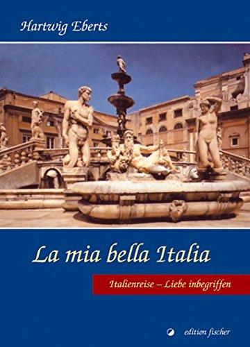 La mia bella Italia: Italienreise – Liebe inbegriffen (edition fischer)