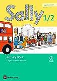 Sally - Englisch ab Klasse 1 - Ausgabe Nordrhein-Westfalen (Neubearbeitung): 1./2. Schuljahr - Activity Book: Mit Audio-CD und Kartonbeilagen