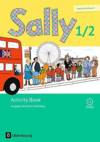 Sally - Englisch ab Klasse 1 - Ausgabe Nordrhein-Westfalen 2016: 1./2. Schuljahr - Activity Book: Mit Audio-CD und Kartonbeilagen