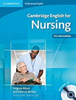 Cambridge English for Nursing Pre-intermediate Student's Book with Audio CD de Virginia Allum