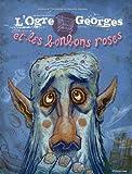 vignette de 'L'ogre Georges et les bonbons roses (Arnaud Tiercelin)'