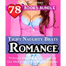 Tight Naughty Brats Romance: 78 Books Mega Bundle Collection Old Men Younger Women Forbidden Romance... (English Edition)
