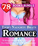 Tight Naughty Brats Romance: 78 Books Mega Bundle Collection Old Men Younger Women Forbidden Romance... (English Edition)